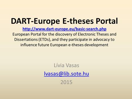 DART-Europe E-theses Portal  European Portal for the discovery of Electronic Theses and Dissertations (ETDs),