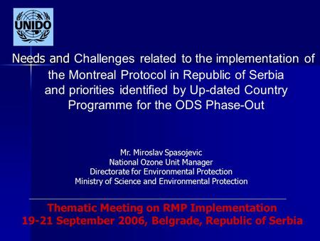 Needs and Needs and Challenges related to the implementation of the Montreal Protocol in Republic of Serbia and priorities identified by Up-dated Country.