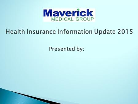 Health Insurance Information Update 2015 Presented by: