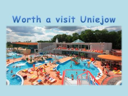 Uniejow, a town situated on the banks of the Warta river in Lodz Voivodeship, is a popular tourist destination. In 2008 Uniejow Thermal Park with brine.