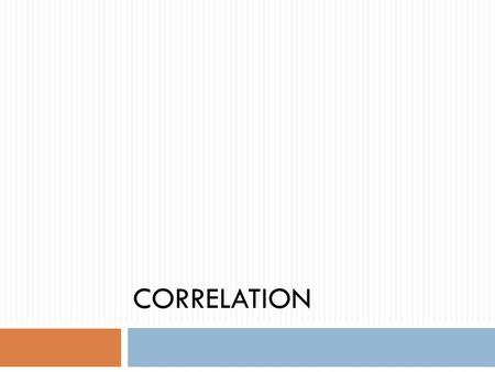 CORRELATION. Correlation  If two variables vary in such a way that movement in one is accompanied by the movement in other, the variables are said to.