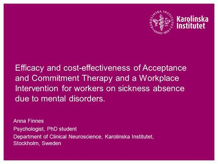 Efficacy and cost-effectiveness of Acceptance and Commitment Therapy and a Workplace Intervention for workers on sickness absence due to mental disorders.