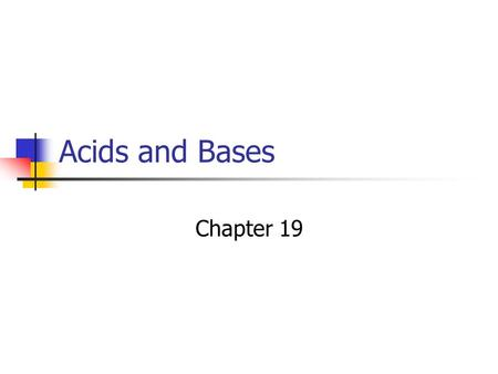 Acids and Bases Chapter 19. Review Electrolyte A substance that conducts an electrical current when melted or in solution Ionic compounds Acids and Bases.