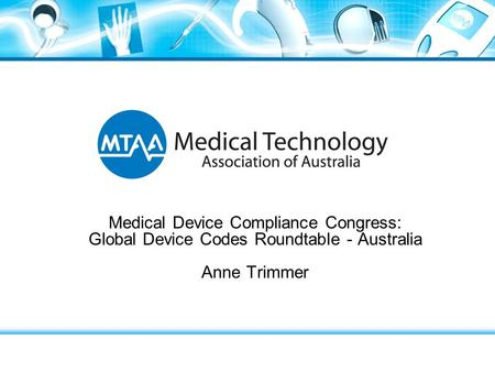 Medical Device Compliance Congress: Global Device Codes Roundtable - Australia Anne Trimmer.