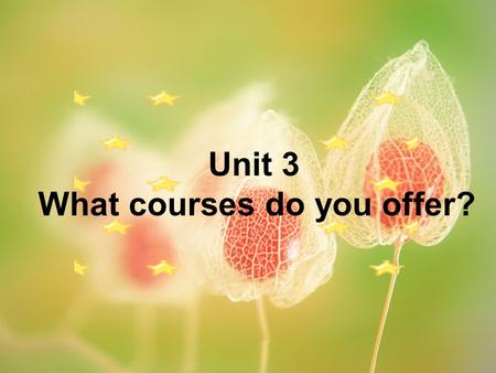 Unit 3 What courses do you offer?. Have you ever done a part-time job?