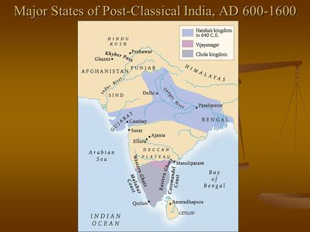 Major States of Post-Classical India, AD 600-1600.