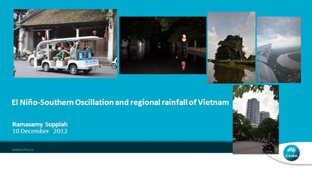 El Niño-Southern Oscillation and regional rainfall of Vietnam Ramasamy Suppiah 10 December 2012.