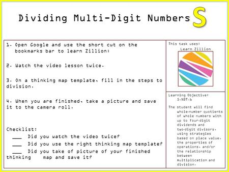 This task uses: Learn Zillion Learning Objective: 5.NBT.6 The student will find whole ‐ number quotients of whole numbers with up to four ‐ digit dividends.