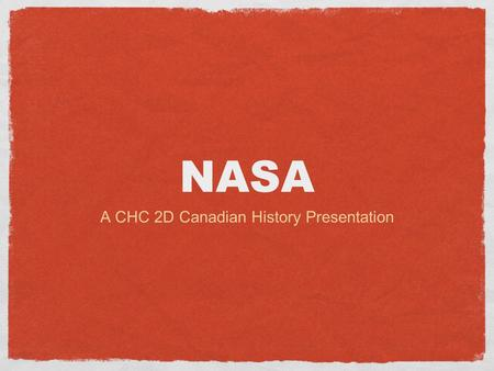 NASA A CHC 2D Canadian History Presentation. To The Moon the most important race in the sixties was the space race the Soviets had kicked off the race.