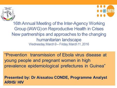 16th Annual Meeting of the Inter-Agency Working Group (IAWG) on Reproductive Health in Crises New partnerships and approaches to the changing humanitarian.