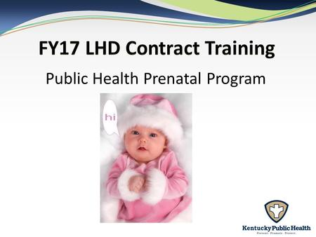 Public Health Prenatal Program. 2 Prenatal Care Prenatal Care is a Core Public Health Service that is the primary strategy for reducing infant mortality.