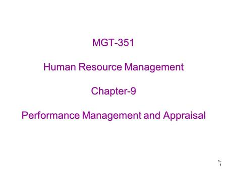 1– 1 MGT-351 Human Resource Management Chapter-9 Performance Management and Appraisal.