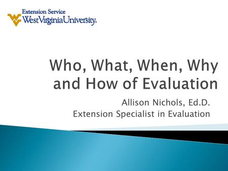 Allison Nichols, Ed.D. Extension Specialist in Evaluation.