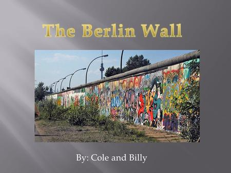 By: Cole and Billy.  Between 1949 and 1961 3.5 million East Germans fled to escape communism.  This embarrassed East German leaders and the Berlin Wall.