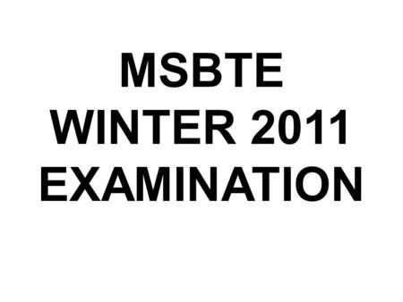 MSBTE WINTER 2011 EXAMINATION. IMPORTANT INSTRUCTION FOR SUPERVISORS.