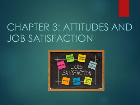 chapter 3 attitudes and job satisfaction multiple choice
