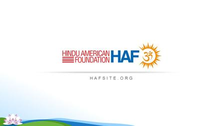 HAFSITE.ORG. Hinduism Around the World Promoting Human Dignity Mutual Respect & Pluralism.