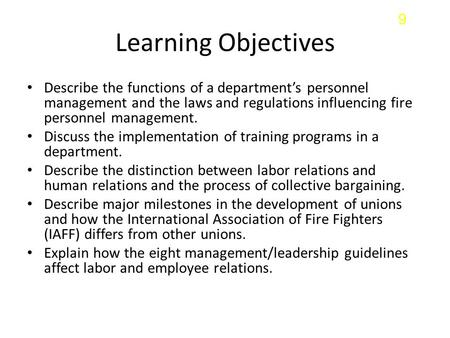 9 Learning Objectives Describe the functions of a department's personnel management and the laws and regulations influencing fire personnel management.