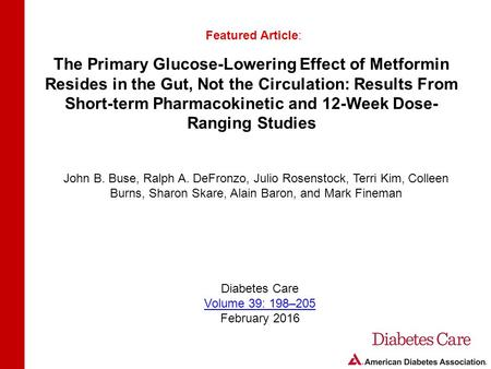 The Primary Glucose-Lowering Effect of Metformin Resides in the Gut, Not the Circulation: Results From Short-term Pharmacokinetic and 12-Week Dose- Ranging.