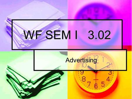 WF SEM I 3.02 Advertising Advertising. Terms Advertising: Any paid, non- personal form of communication by an identified sponsor Advertising: Any paid,