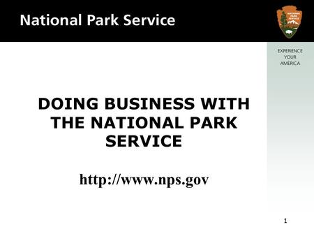 DOING BUSINESS WITH THE NATIONAL PARK SERVICE  1.