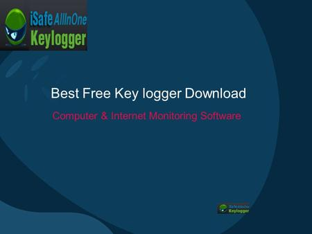 Best Free Key logger Download Computer & Internet Monitoring Software.