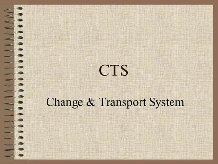 CTS Change & Transport System. Introduction The Change and Transport System (CTS) is a tool that helps you to organize development projects in the ABAP.