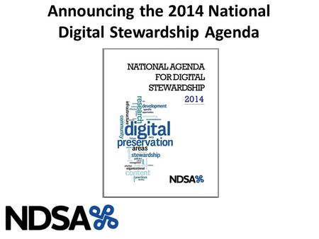 Announcing the 2014 National Digital Stewardship Agenda.