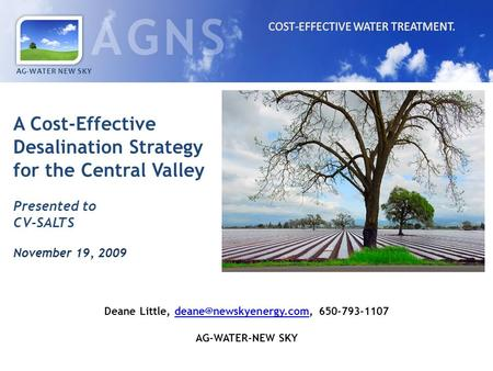 AG-WATER NEW SKY Deane Little,  AG-WATER-NEW SKY A Cost-Effective Desalination Strategy for the.