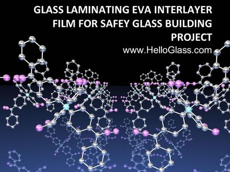 GLASS LAMINATING EVA INTERLAYER FILM FOR SAFEY GLASS BUILDING PROJECT www.HelloGlass.com.