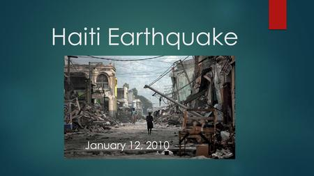 Haiti Earthquake January 12, 2010. Epicenter Injuries Damages.