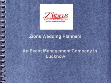 Zions Wedding Planners An Event Management Company in Lucknow (Estd: 2003)