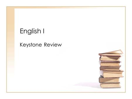 English I Keystone Review. 1. The author's intent either to inform or teach someone about something, to entertain people or to persuade or convince his/her.