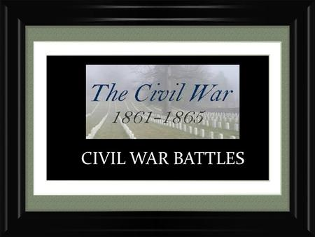 CIVIL WAR BATTLES. Battles of the Civil War – Crash Course.