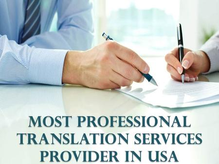 Most Professional Translation Services provider in USA.