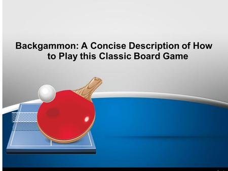 Backgammon: A Concise Description of How to Play this Classic Board Game.