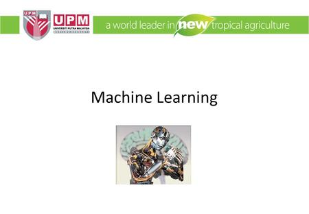Machine Learning. Definition: The ability of a machine to improve its performance based on previous results.