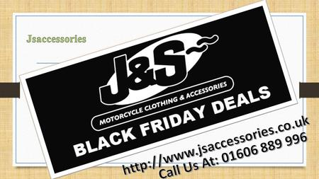 Here At J&S Accessories We Have A Large Selection Of Motorcycle Accessories & Clothing Available To Purchase Online And In-Store. We Currently Own 24.