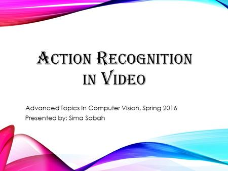 Action Recognition in Video