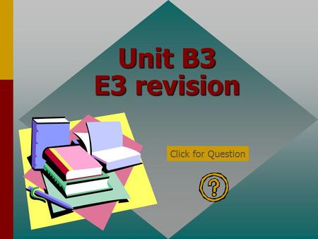 Unit B3 E3 revision Click for Question What affects the cost of a make up? Products used Time taken Click for: Answer and next Question.