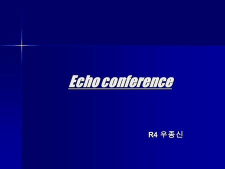 Echo conference R4 우종신 R4 우종신. Case 1 김 O 석 (11946488) The GH/IGF axis and the cardiovascular system : clinical implications Clin Endocrinol 2008 May.