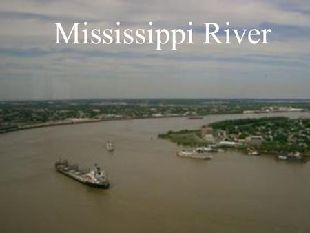 "Mississippi River. Names Great One Father of Waters ""Great River"" ""Big River"" Derived from the Ojibwe word misi-ziibi (Great River) or gichi- ziibi."