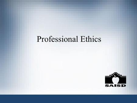 "Professional Ethics. DH(Local) Standards of Conduct ""Employees serve as role models for the District's student body and... shall treat all individuals."