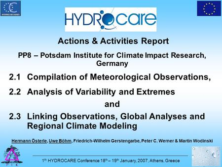 Actions & Activities Report PP8 – Potsdam Institute for Climate Impact Research, Germany 2.1Compilation of Meteorological Observations, 2.2Analysis of.