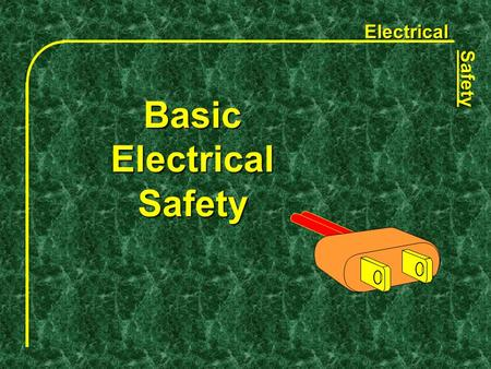 Electrical Safety Basic Electrical Safety. Electrical Safety  Course not designed to teach you to work on electrical equipment. Basic Electrical Safety.