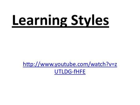 Learning Styles  UTLDG-fHFE.