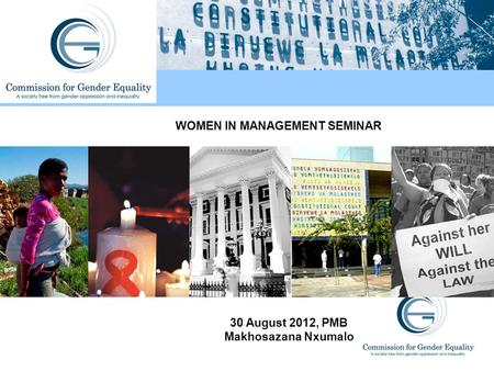 WOMEN IN MANAGEMENT SEMINAR 30 August 2012, PMB Makhosazana Nxumalo.