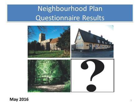 1 Neighbourhood Plan Questionnaire Results May 2016.