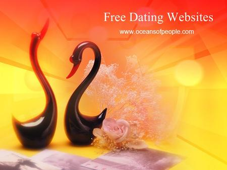 Free Dating Websites www.oceansofpeople.com Importance of Free Dating Websites With most of us getting busier by each day, getting a date online seems.