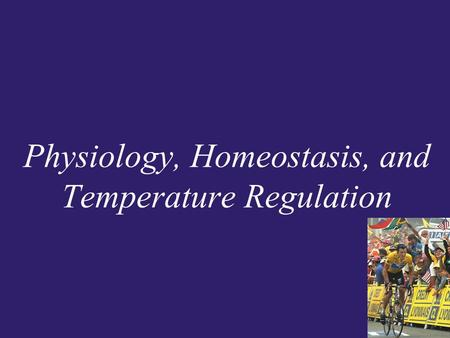 Physiology, Homeostasis, and Temperature Regulation.